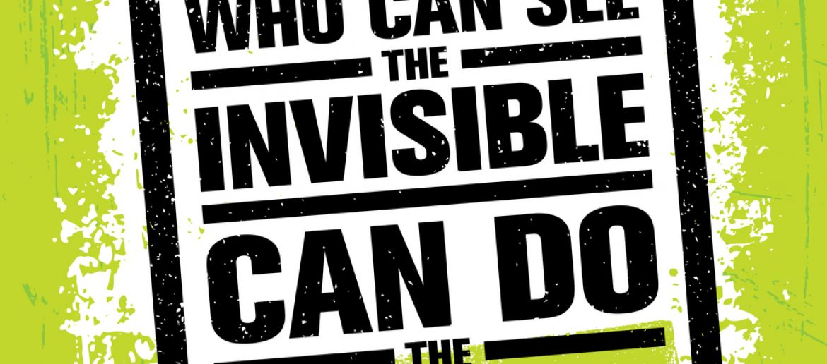 How to enhance your life: See the invisible